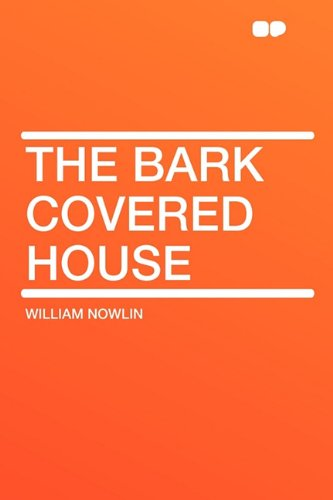 9781407655543: The Bark Covered House