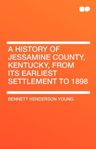 A History of Jessamine County, Kentucky, from: Bennett Henderson Young