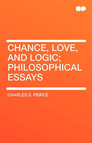 9781407656151: Chance, Love, and Logic; Philosophical Essays