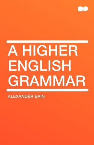 9781407656229: A Higher English Grammar