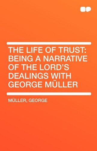 9781407656311: The Life of Trust: Being a Narrative of the Lord's Dealings with George Muller