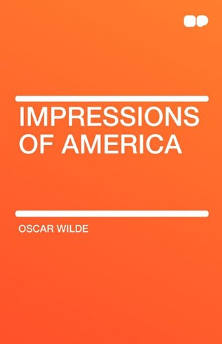 Impressions of America (Paperback): Oscar Wilde