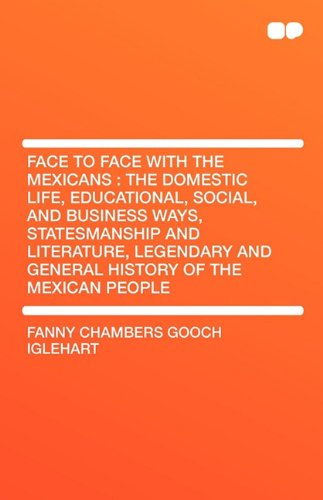 Face to Face with the Mexicans: The: Fanny Chambers Gooch