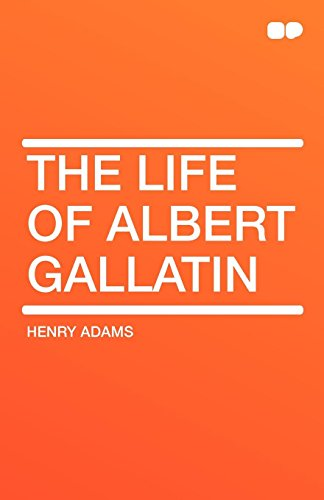 9781407657493: The Life of Albert Gallatin