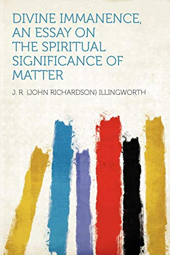 9781407679556: Divine Immanence, an Essay on the Spiritual Significance of Matter