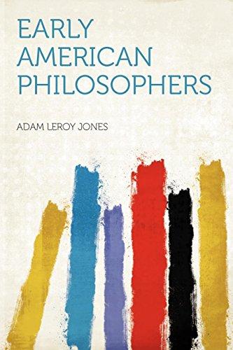 Early American Philosophers (Paperback): Adam Leroy Jones