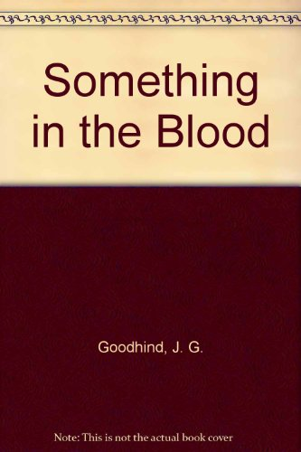 Something in the Blood (Audio cassette): J G Goodhind