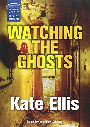 Watching the Ghosts: Ellis, Kate
