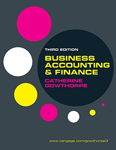 Business Accounting and Finance. Catherine Gowthorpe: Catherine Gowthorpe