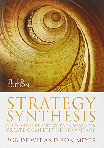 9781408018996: Strategy Synthesis: Resolving Strategy Paradoxes to Create Competitive Advantage