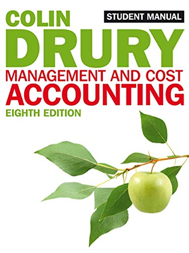 Management and Cost Accounting: Student Manual: Drury, Colin