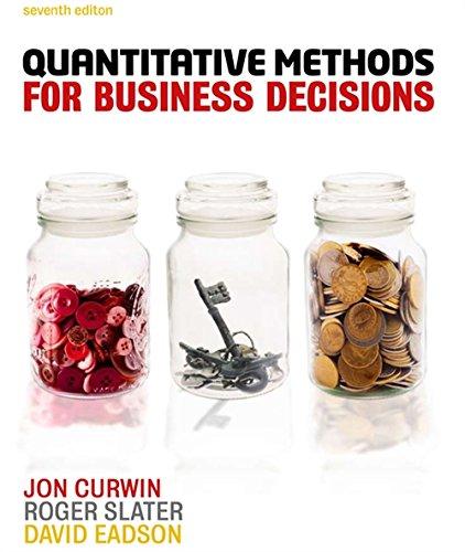 Quantitative Methods For Business Decisions: Jon Curwin