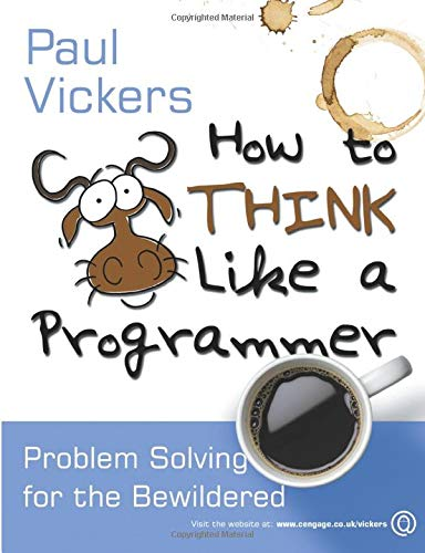 9781408065822: How to Think Like a Programmer: Problem Solving for the Bewildered
