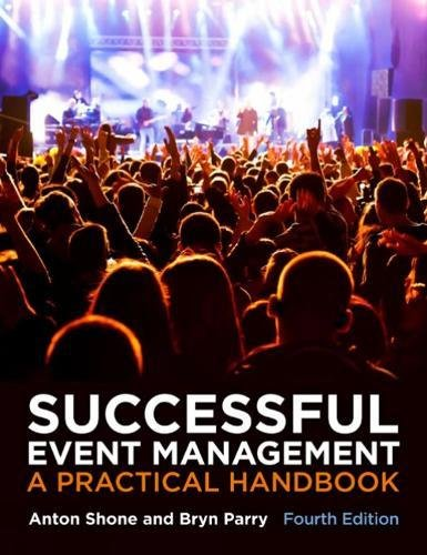 Successful Event Management: A Practical Handbook: Anton Shone and