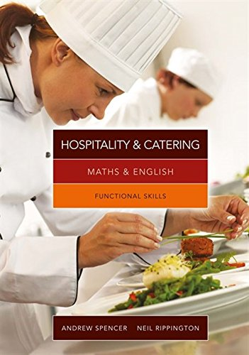 Maths and English for Hospitality and Catering: Functional Skills: Rippington, Neil; Spencer, ...