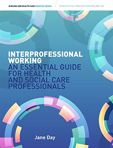 9781408074954: Interprofessional Working an Essential Guide for Health- And Social-Care Professionals. Jane Day (Nursing and Health Care Practice)