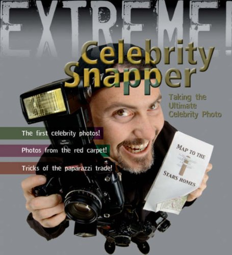 9781408100233: Extreme Science: Celebrity Snapper: Taking the Ultimate Photo