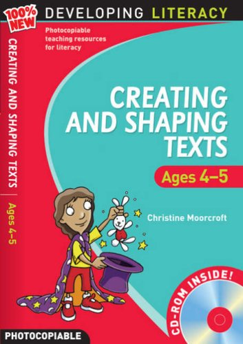 Creating and Shaping Texts: Ages 4-5 (100% New Developing Literacy): Moorcroft, Christine
