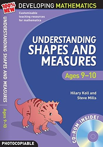 Understanding Shapes and Measures: Ages 9-10 (100% New Developing Mathematics): Koll, Hilary; Mills...