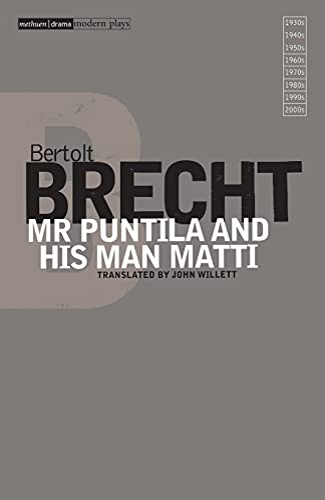 Mr Puntila and His Man Matti: Bertolt Brecht