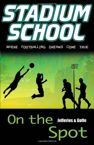 On the Spot (Stadium School): Jefferies, Cindy, Goffe,