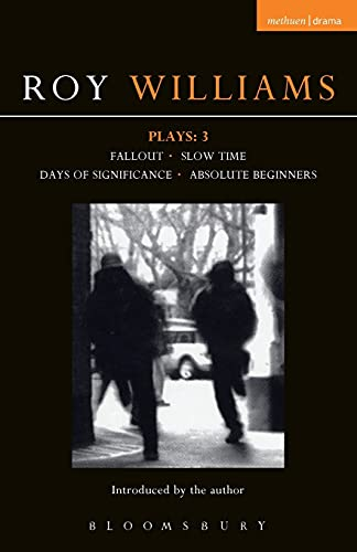 9781408101094: Williams Plays: 3: Fallout; Slow Time; Days of Significance; Absolute Beginners (Contemporary Dramatists) (v. 3)