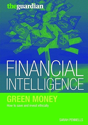 9781408101124: Green Money: How to Save and Invest Ethically (Financial Intelligence)
