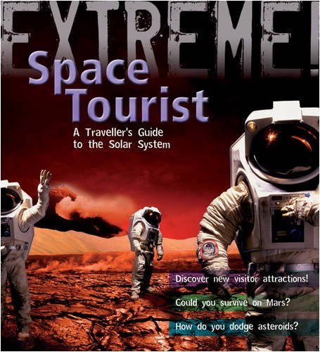9781408101230: Extreme Science: Space Tourist: A Traveller's Guide to The Solar System