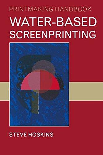 9781408101377: Water-based Screenprinting (Printmaking Handbooks)