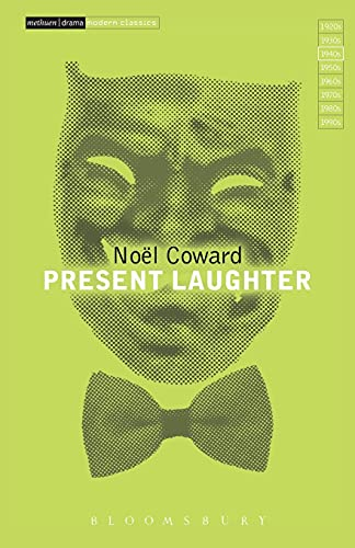 Present Laughter: A Light Comedy in Three: Coward, Noël