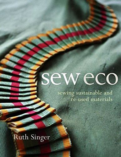 Sew Eco: Sewing Sustainable & Re-Used Materials