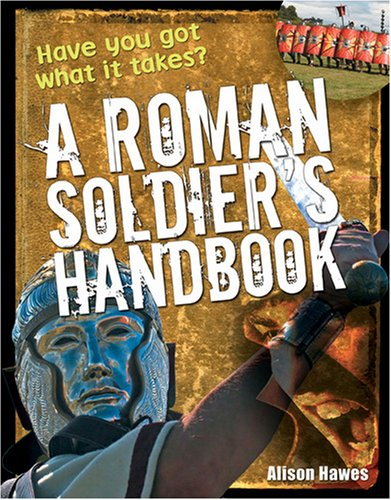 9781408104521: Roman Soldier's Handbook: Age 7-8, Above Average Readers (White Wolves Non Fiction)