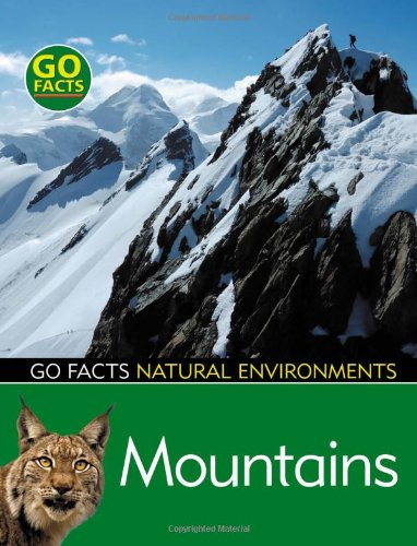 Mountains (Go Facts: Natural Environments): Rohr, Ian