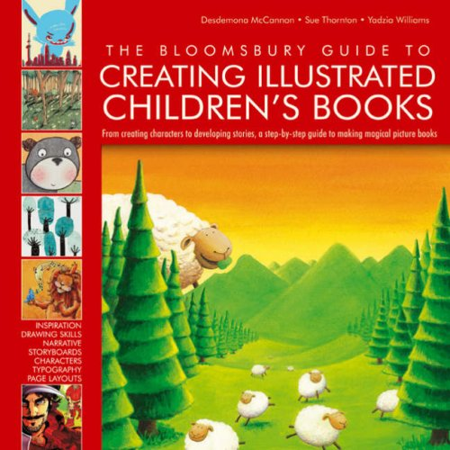 9781408105740: THE BLOOMSBURY GUIDE TO CREATING ILLUSTRATED CHILDREN'S BOOKS