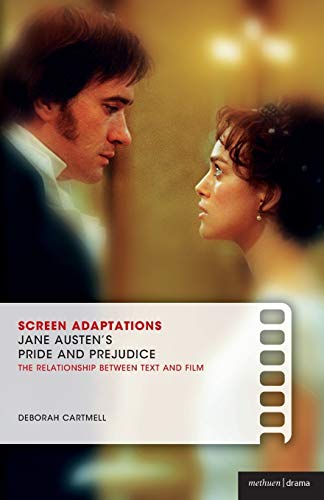 9781408105931: Jane Austen's Pride and Prejudice: The Relationship Between Text and Film (Screen Adaptations)