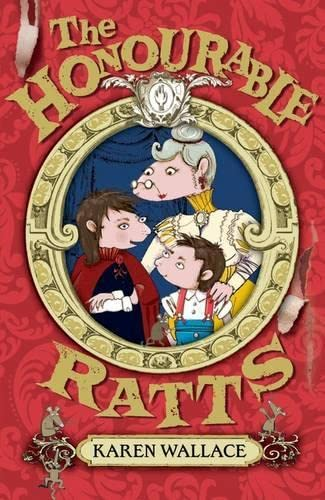 The Honourable Ratts (Black Cats) (9781408106228) by Karen Wallace