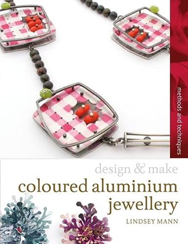 9781408106297: Coloured Aluminium Jewellery (Design and Make)