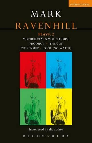 9781408106792: Mark Ravenhill Plays: 2: Mother Clap's Molly House; The Cut; Citizenship; Pool (no water); Product (Contemporary Dramatists)