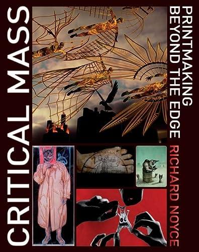 9781408109397: Critical Mass: Printmaking Beyond the Edge