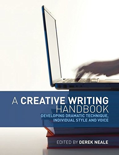 9781408109410: A Creative Writing Handbook: Developing Dramatic Technique, Individual Style and Voice
