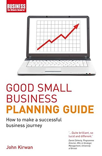 Good Small Business Planning Guide: How to Make a Successful Business Journey