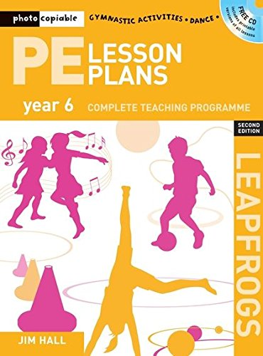 PE Lesson Plans Year 6: Photocopiable Gymnastic Activities, Dance and Games Teaching Programmes (...