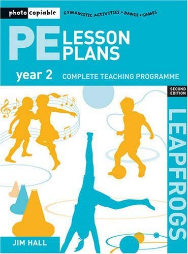 9781408109953: PE Lesson Plans Year 2: Photocopiable gymnastic activities, dance and games teaching programmes (Leapfrogs)