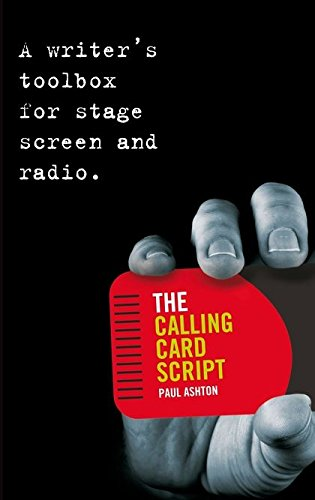9781408110171: The Calling Card Script: A Writer's Toolbox for Screen, Stage and Radio