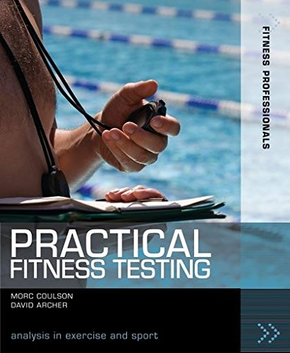 9781408110225: Practical Fitness Testing: Analysis in Exercise and Sport (Fitness Professionals)