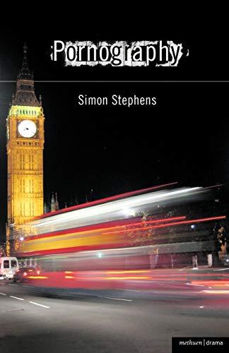 PORNOGRAPHY (Modern Plays): SIMON STEPHENS