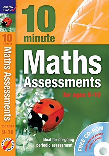 Ten Minute Maths Assessments Ages 9-10: Andrew Brodie