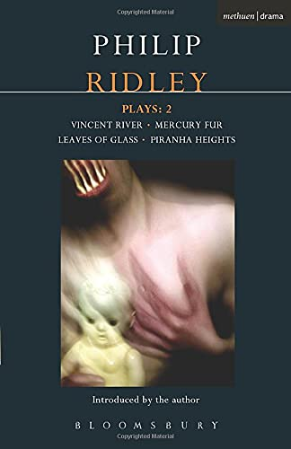 9781408111161: Ridley Plays: 2: Vincent River; Mercury Fur; Leaves of Glass; Piranha Heights (Contemporary Dramatists)