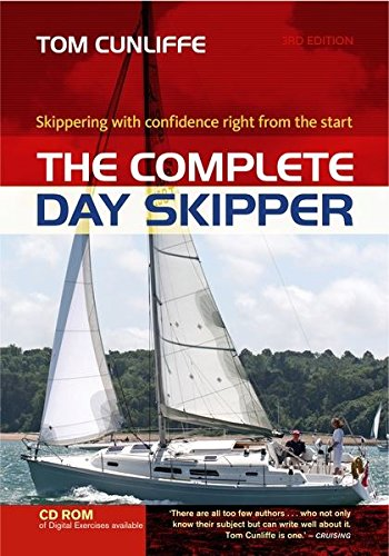 9781408111994: The Complete Day Skipper: Skippering With Confidence Right from the Start