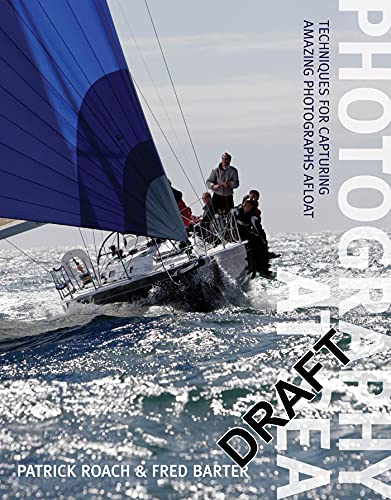 9781408112021: Photography at Sea: Techniques for capturing amazing photographs afloat
